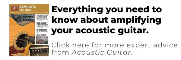 acoustic guitar amplification essentials - everything you need to know about amplifying your acoustic guitar