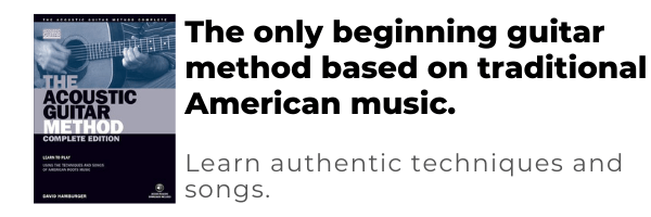the acoustic guitar method - the only beginning guitar method based on traditional american music that teaches authentic techniques and songs